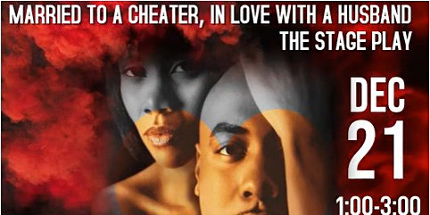 Married To A Cheater, In Love With A Husband - STAGE PLAY CASTING AUDITION