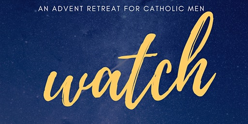 Watch - An Advent Retreat For Catholic Men
