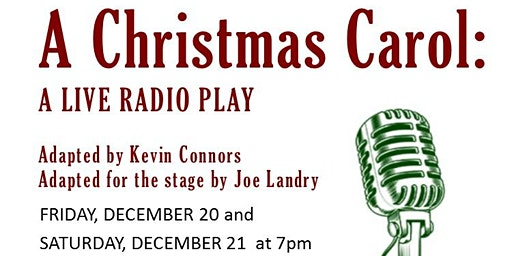 Charles Dickens' A Christmas Carol: A Live Radio Play