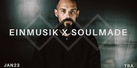 Einmusik x Soulmade tickets