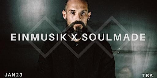 Einmusik x Soulmade