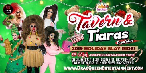Tavern & Tiaras Drag Show - 2019 Holiday Slay Ride!