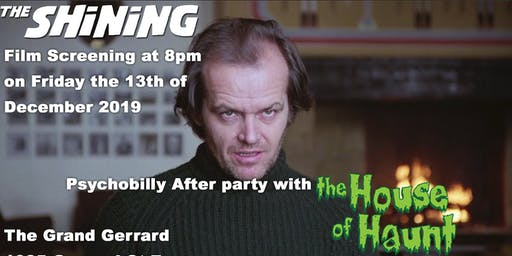 The Shining with screening afterparty + The House of Haunt
