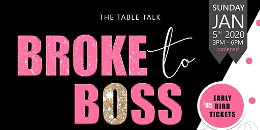FROM BROKE TO BOSS