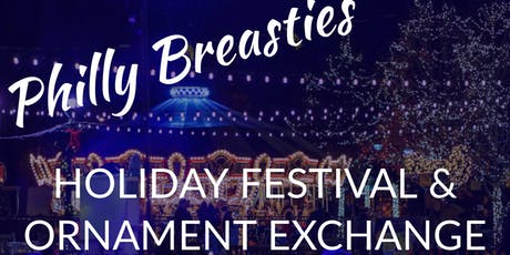 Philly Breasties Holiday Festival & Ornament Exchange tickets