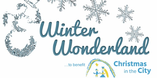 Winter Wonderland - To Benefit Christmas in the City - Indoor Amusement Park