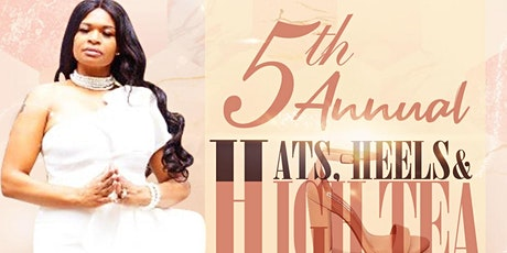 5th Annual Hats, Heels, and High Tea tickets