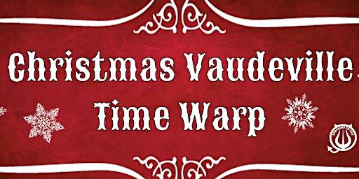 Christmas Vaudeville Time Warp