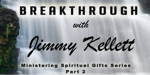 Ministering Spiritual Gifts Part 2 with Jimmy Kellett