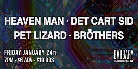 Heaven Man / Det Cart Sid / Pet Lizard / Bröthers tickets