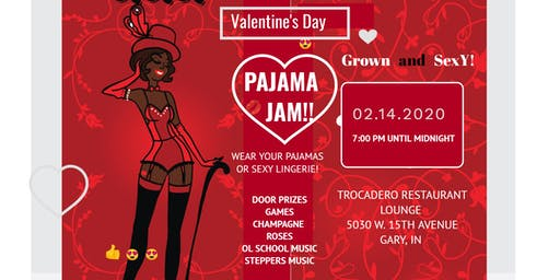 GROWN AND SEXY VALENTINE'S DAY PAJAMA JAM PARTY