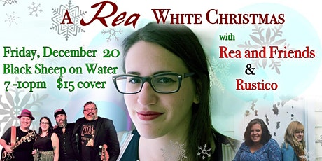 A Rea White Christmas w/ Rustico at The Black Sheep on Water tickets
