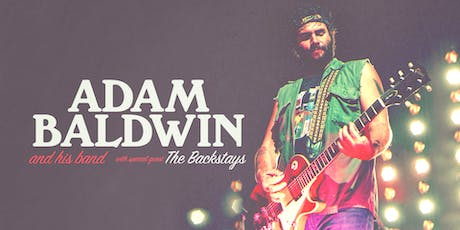 Adam Baldwin  with  special guests The Backstays tickets