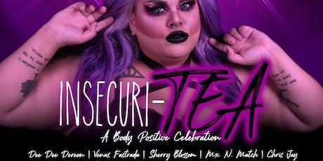 Insecuri-TEA: A Body Positive Celebration tickets