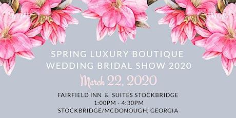 Spring Luxury Boutique Wedding Bridal Show 2020 tickets