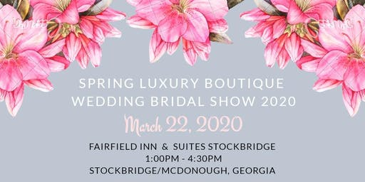 Spring Luxury Boutique Wedding Bridal Show 2020