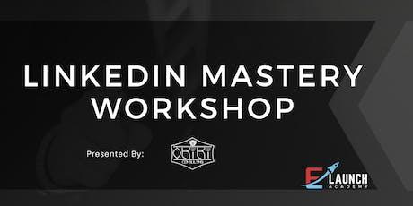 LinkedIn Mastery Workshop tickets