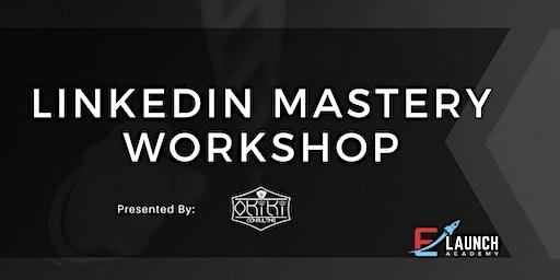 LinkedIn Mastery Workshop