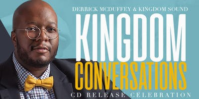 "Derrick McDuffey & Kingdom Sound ""Kingdom Conversations"" CD Release"