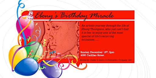 Ebony's Birthday Miracle