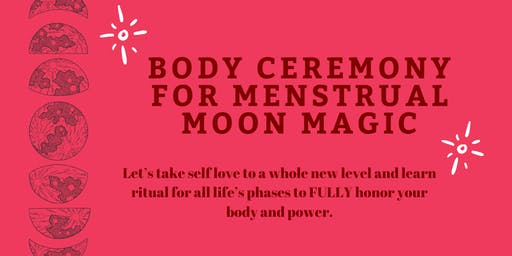 Body Ceremony and Menstrual Moon Magic