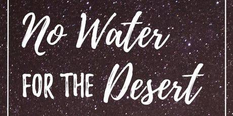 Author Talk: No Water For the Desert (Coffee, Cookies, and Conversation) tickets
