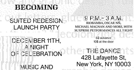 Becoming: Suited Redesign Launch Party w/ Riobamba, Oscar NÑ, Michael Magna tickets