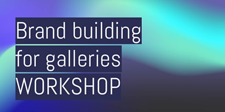 Brand building for galleries: workshop tickets