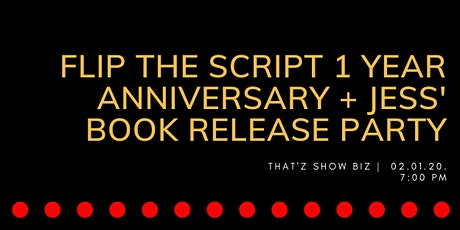 'Flip The Script' BOOK RELEASE +  FTS 1 YEAR ANNIVERSARY  PARTY! tickets