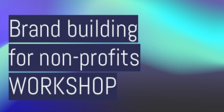 Brand building for non-profits: workshop tickets