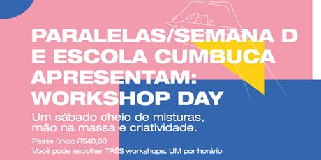 PARALELAS/SEMANA D | WORKSHOP DAY tickets