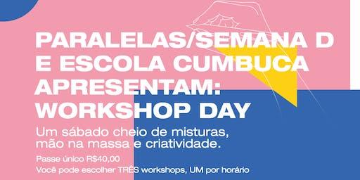 PARALELAS/SEMANA D | WORKSHOP DAY