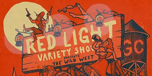 Red Light Variety Show presents: The Wild West