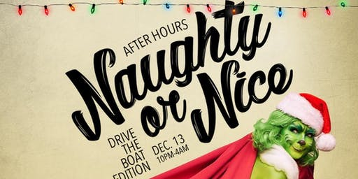 AfterHour presents Naughty or Nice: Drive the Boat Edition Christmas Party