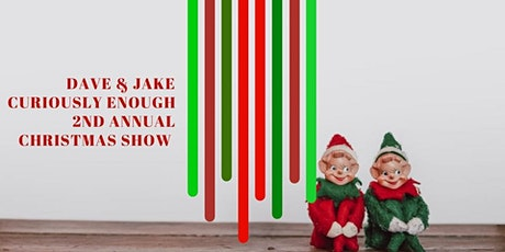 Curiously Enough 2nd Annual Christmas Show tickets