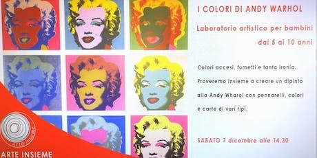 I Colori Di Andy Warhol biglietti