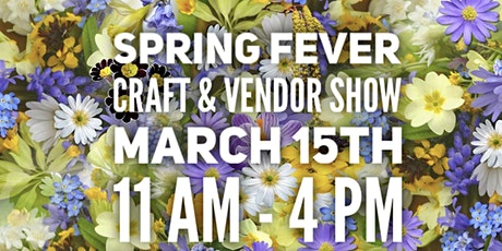 Spring Fever Craft & Vendor Show tickets