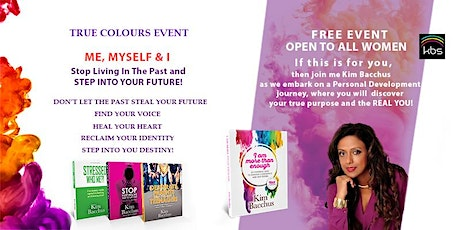 Me, Myself & I - Stop Living In the Past - Step Into Your Future! tickets