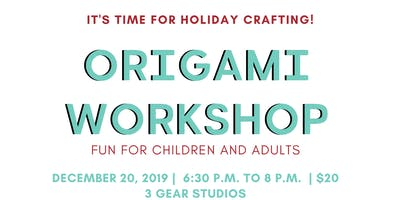 Holiday Origami  Craft Workshop