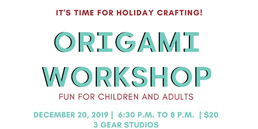 Holiday Origami  Craft Workshop