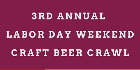 3rd Annual Labor Day Weekend Craft Beer Crawl tickets