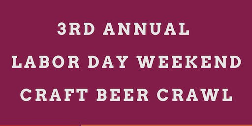 3rd Annual Labor Day Weekend Craft Beer Crawl