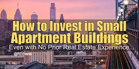 Investing on Small Apartment Buildings in Philadelphia PA tickets