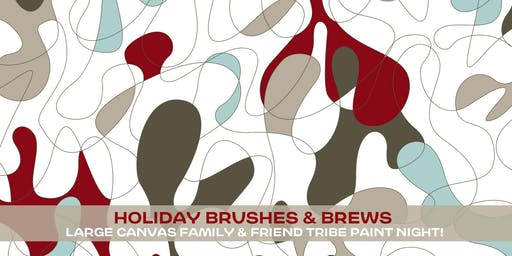 Holiday Brushes & Brews :: Large Canvas Family & Friend Tribe Paint Night!