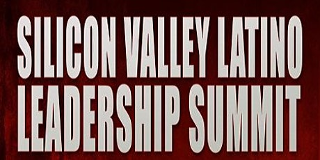 2021 Silicon Valley Latino Leadership Summit tickets