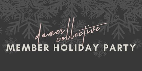 Dames Collective Member Holiday Party tickets