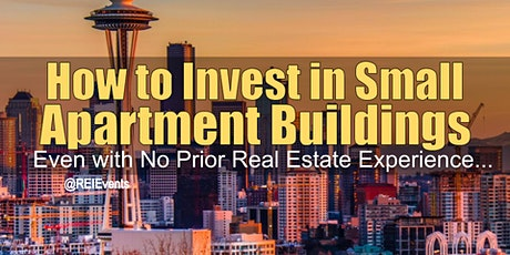 Investing on Small Apartment Buildings in Seattle WA tickets