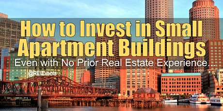 Investing on Small Apartment Buildings in Boston MA tickets