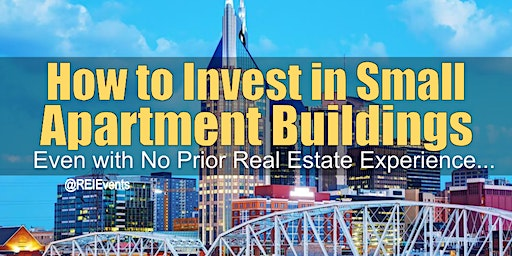 Investing on Small Apartment Buildings in Nashville TN
