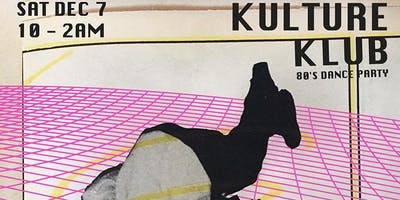 Kulture Klub – 80s Dance Party